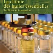 La chimie des huiles essentielles - Tradition et innovation