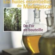 Les huiles essentielles de Madagascar : De l'or en bouteille