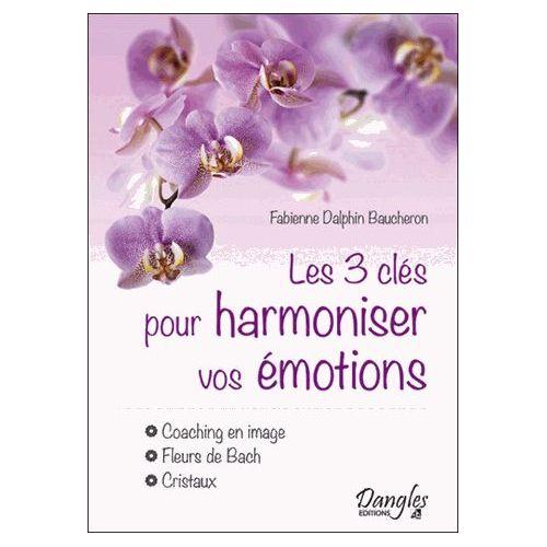 les-3-cles-pour-harmoniser-vos-emotions-caching-en-image-fleurs-de-bach-cristaux-de-fabienne-dalphin-baucheron-1029355504_L